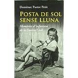 Posta de sol sense lluna: Memòries d'infantesa de la Guerra Civil (Base Històrica)