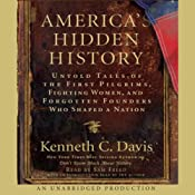 America's Hidden History: Untold Tales of Pilgrims, Fighting Women, and Forgotten Founders | [Kenneth C. Davis]
