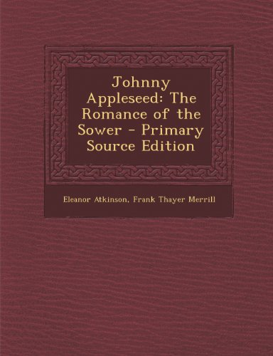 Johnny Appleseed: The Romance of the Sower