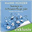Solange es Schmetterlinge gibt Hörbuch von Hanni Münzer Gesprochen von: Anne Moll