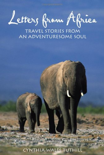 Letters from Africa: Travel Stories from an Adventuresome Soul