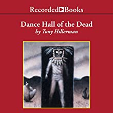Dance Hall of the Dead Audiobook by Tony Hillerman Narrated by George Guidall