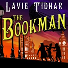 The Bookman (       UNABRIDGED) by Lavie Tidhar Narrated by Jonathan Keeble
