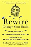 img - for Rewire: Change Your Brain to Break Bad Habits, Overcome Addictions, Conquer Self-Destruc tive Behavior book / textbook / text book