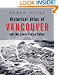 Historical Atlas of Vancouver and the...