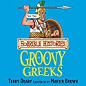 Horrible Histories: Groovy Greeks (       UNABRIDGED) by Terry Deary, Martin Brown Narrated by Terry Deary