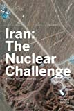 img - for Iran: The Nuclear Challenge book / textbook / text book