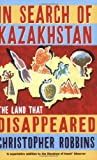 img - for In Search of Kazakhstan: The Land That Disappeared book / textbook / text book