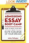 Admissions Essay Boot Camp: How to Wr...