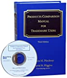 Products Comparison Manual for Trademark Users: Covering United Stated Patents Quarterly Volumes 1-231, 1929-1986- United States Patents Quarterly 2d Volumes 1-104, 1987-2012 - Uspto 1988-2012
