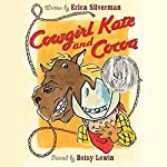 Cowgirl Kate and Cocoa | Erica Silverman
