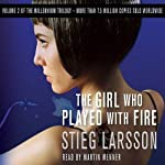 The Girl Who Played With Fire: The Millennium Trilogy, Volume 2 (       ABRIDGED) by Stieg Larsson Narrated by Martin Wenner