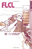 FLCL, Vol. 1 (159182396X) by Gainax