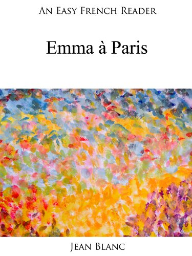 Couverture du livre An Easy French Reader: Emma à Paris (Easy French Readers t. 23)