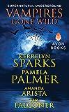 Vampires Gone Wild (Supernatural Underground) (Love at Stake)
