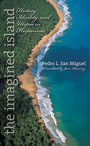 The Imagined Island: History, Identity, and Utopia in Hispaniola (Latin America in Translation/en Traducción/em Traduç