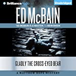 Gladly the Cross-Eyed Bear: Matthew Hope, Book 12 (       UNABRIDGED) by Ed McBain Narrated by Luke Daniels