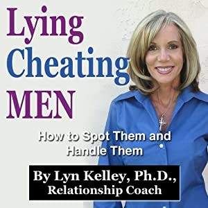 Lying, Cheating Men: How to Spot Them and Handle Them | [Lyn Kelley]