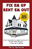 img - for Fix 'em Up, Rent 'em Out: How to Start Your Own House Fix-up & Rental Business in Your Spare Time; or, Investing in Real Estate and Creating Wealth with Fixer-Upper Houses book / textbook / text book