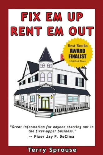 Fix 'em Up, Rent 'em Out: How to Start Your Own