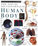 Eyewitness Visual Dictionaries: The Visual Dictionary of the Human Body (DK Visual Dictionaries)