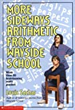 More Sideways Arithmetic from Wayside School: More than 50 Brainteasing Math Puzzles (0590477625) by Louis Sachar