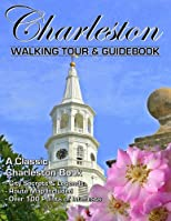 Charleston South Carolina Walking Tour & Guidebook