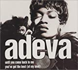 Adeva Until You Come Back To Me / Frankie Foncett Club Mix of You've Got The Best (Of My Love)