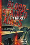 Blood-Stained Kings Tim Willocks