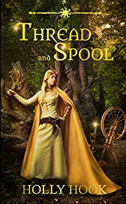 Thread and Spool (A Twisted Fairy Tale #1)