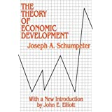 Theory of Economic Development: An Inquiry into Profits, Capital, Credit, Interest and the Business Cyclepar Joseph A. Schumpeter