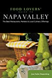 Food Lovers' Guide to® Napa Valley: The Best Restaurants, Markets & Local Culinary Offerings (Food Lovers' Series)