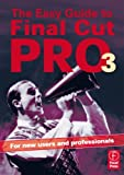 Easy Guide to Final Cut Pro 3: For new users and professionals (The Focal Easy Guide)