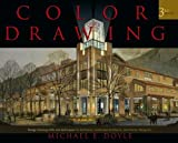 img - for Color Drawing (3/Ed): Design Drawing Skills and Techniques for Architects, Landscape Architects, and Interior Designers Third (3rd) Edition book / textbook / text book