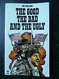 Joe Millard Good, the Bad and the Ugly