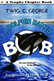 img - for A Dolphin Named Bob (Trophy Chapter Books) book / textbook / text book