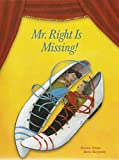 img - for Mr. Right is Missing! book / textbook / text book