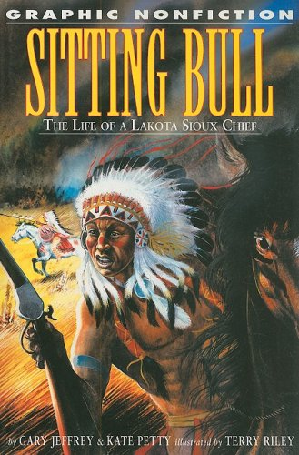 Sitting Bull: The Life of a Lakota Sioux Chief, Gary Jeffrey