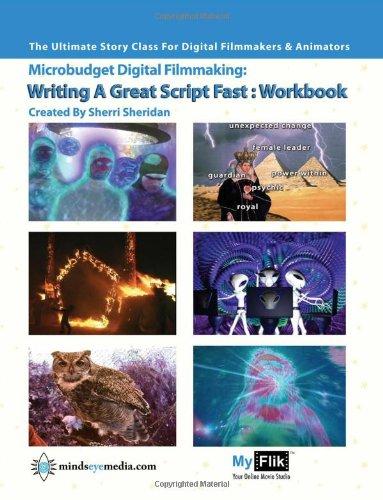 Writing A Great Script Fast Workbook: Story For Digital Filmmaking: Volume 1