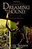 Dreaming the Hound (Boudica Trilogy) (0385337752) by Scott, Manda