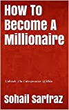 How To Become A Millionaire: Unleash The Entrepreneur Within