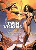 Twin Visions: The Magical Art of Boris Vallejo and Julie Bell: Written by Boris Vallejo, 2002 Edition, Publisher: Paper Tiger [Hardcover]