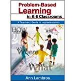 img - for [(Problem-based Learning in K-8 Classrooms: A Teacher's Guide to Implementation )] [Author: Ann Lambros] [Mar-2002] book / textbook / text book