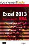 Excel 2013 - Programmation VBA: Guide...
