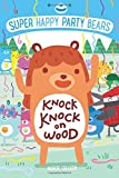 img - for Super Happy Party Bears: Knock Knock on Wood book / textbook / text book