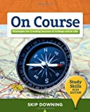 img - for On Course, Study Skills Plus Edition 1st (first) Edition by Downing, Skip published by Cengage Learning (2010) book / textbook / text book