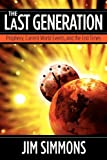 The Last Generation: Prophecy, Current World Events, and the End Times