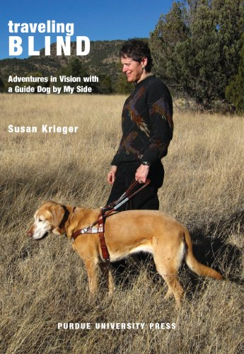 Susan Krieger - Traveling Blind: Adventures in Vision with a Guide Dog by My Side