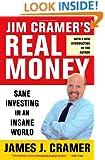 Jim Cramer's Real Money: Sane Investing in an Insane World