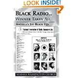 Black Radio ... Winner Takes All: America's 1st Black DJs